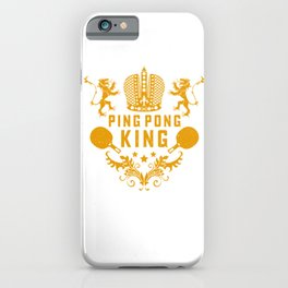 Table Tennis King Funny Ping Pong Gift And Table Sports iPhone Case