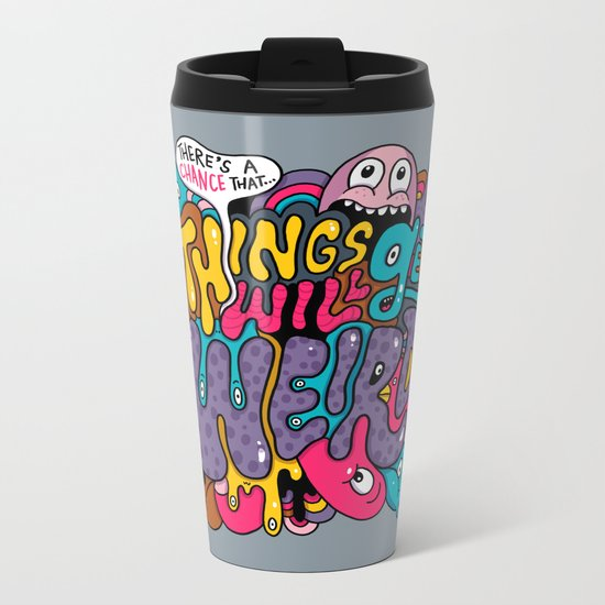 Things Might Get Weird Metal Travel Mug