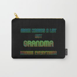 "Funny ""Grandma Knows Everything"" Joke Carry-All Pouch"