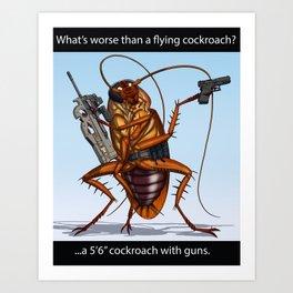 Roach with guns! Art Print