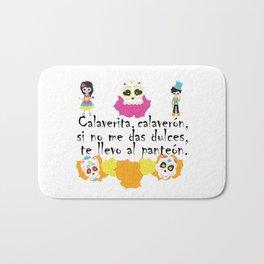 Calaverita, calaverón, si no me das dulces, te llevo al panteón - Mexican Trick or Treat. Bath Mat
