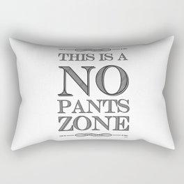 NO PANTS ZONE Rectangular Pillow