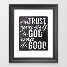 Entrust yourself to God and do good Framed Art Print
