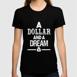 DOLLAR AND A DREAM THE GAME J COLE DR DRE COMPTON TDE HIP HOP RAP DRAKE T-shirt