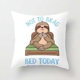 Not To Brag But I Totally Got Out of Bed Today Pun Throw Pillow