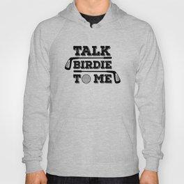 Talk Birdie To Me - Funny Golf Golfer Golfing Gift Hoody