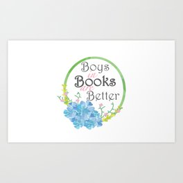 Boys in Books are Better Art Print