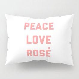Peace Love Rosé Quote Pillow Sham