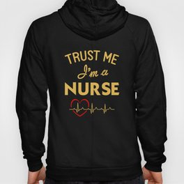 Trust Me, I'm a nurse Hoody