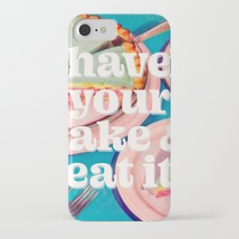Have your cake iPhone Case