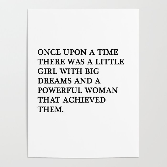 Once upon a time there was a little girl Poster by quoteme