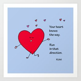 Your Heart Knows the Way Art Print