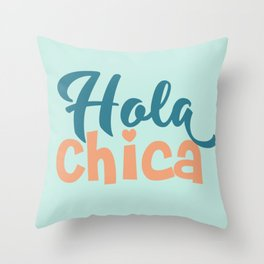 Hola Chica Throw Pillow