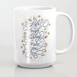 Life is tough my darling but so are you Coffee Mug