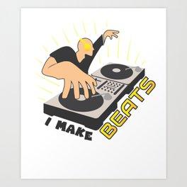 I make beats I make the beat Art Print