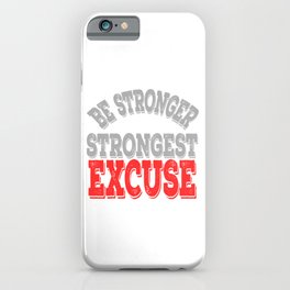 "Slay and ""Be Stronger Than Your Strongest Excuse"" tee design. Makes a fantastic gift this holiday!  iPhone Case"