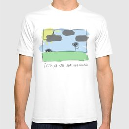 totally ok weather outside T-shirt