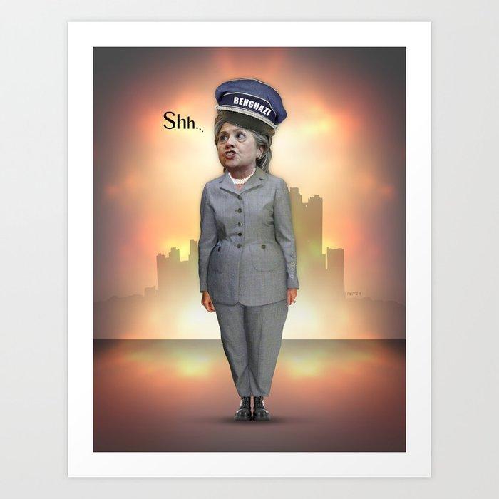 Hillary Benghazi Clinton Art Print