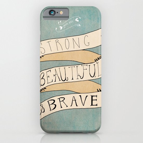 Strong Beautiful Brave iPhone & iPod Case