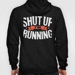 Shut Up I'm Running Runner Hoody