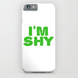"""Perfect Gift For Anti-Social Nerds Saying """"I'm Shy But I Got A Big Dick"""" T-shirt Design Man Sexual iPhone Case"""