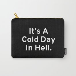 It's A Cold Day In Hell Carry-All Pouch