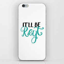 Yorkshire quotes, gifts - It'll be reyt iPhone Skin