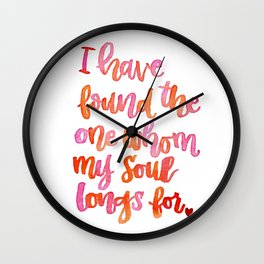 I have found the one whom my soul longs for Wall Clock