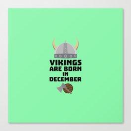 Vikings are born in December T-Shirt Dzun4 Canvas Print