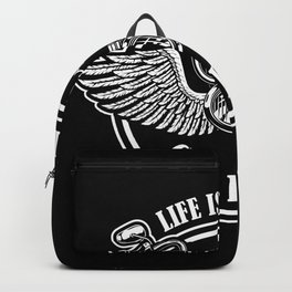 Life is Short Gas Up Go Ride Backpack