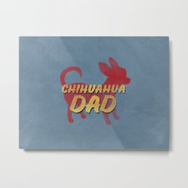Chihuahua Dad Retro Metal Print