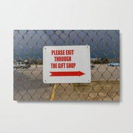 Plz Exit Through Gift Shop Metal Print