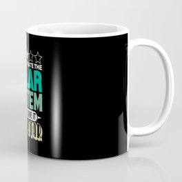 If i Had to Rate the Solar system id give 1 Star Coffee Mug