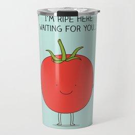 I'm ripe here waiting for you Travel Mug