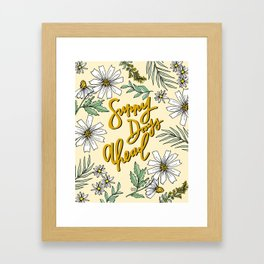 SUNNY DAYS AHEAD Framed Art Print