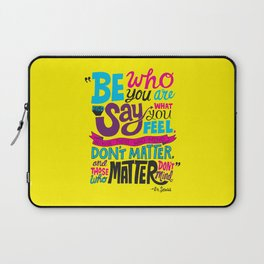 Be Who You Are... Laptop Sleeve