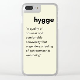 Hygge - A quality of cosiness Clear iPhone Case
