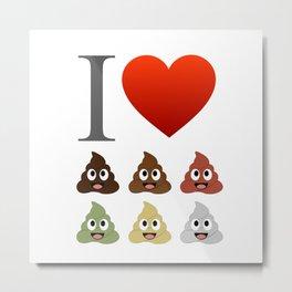 I love pooping Metal Print