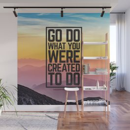 Go Do What You Were Created To Do Wall Mural