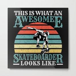 Skater Skateboard awesome Skateboarder Metal Print
