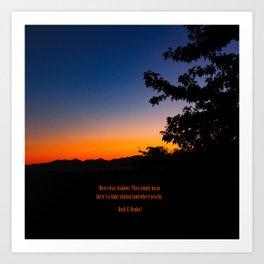 Never Fear Shadows, A Light Is Nearby Art Print