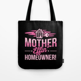 The Mother Effing Homeower Tote Bag