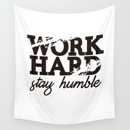 WORK HARD STAY HUMBLE Wall Tapestry