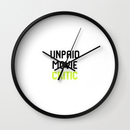 Unpaid Movie Critic Film School Wall Clock