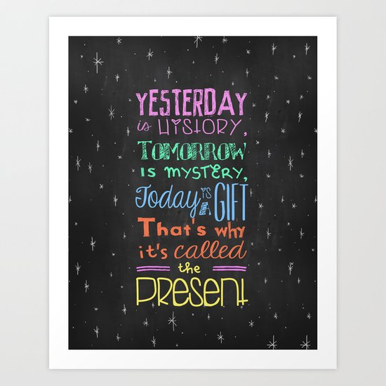 Today is a Gift Art Print