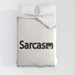 Sarcasm being sarcastic / One word creative typography design Comforters