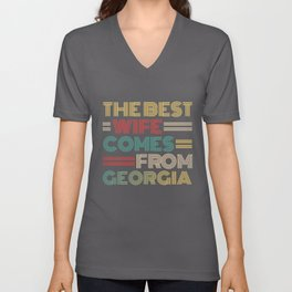 The Best Wife Comes From Georgia , Best gifts for her, Gift Idea To My Wonderful Wife Unisex V-Neck