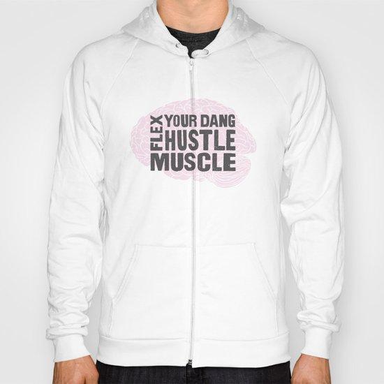 Flex Your Dang Hustle Muscle Hoody