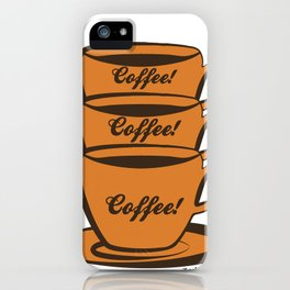 Coffee! Coffee! Coffee! iPhone Case