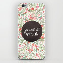 You Can't Sit With Us iPhone Skin